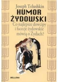 Humor żydowski. Co najlepsze dowcipy i facecje żydowskie mówią o Żydach? - Joseph Telushkin
