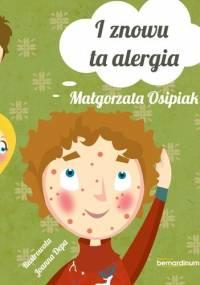 I znowu ta alergia - Małgorzata Osipiak