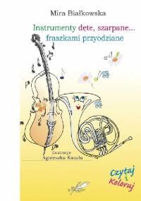 Instrumenty dęte, blaszane... fraszkami przyodziane - Agnieszka Kazała, Mira Białkowska
