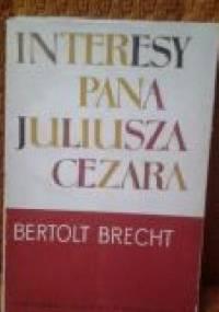 Interesy pana Juliusza Cezara - Bertolt Brecht