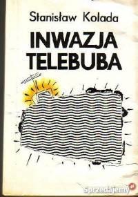 Inwazja telebuba - Stanisław Kolada