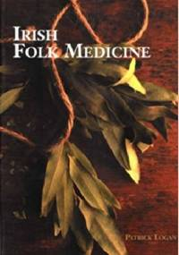 Irish Folk Medicine - Patrick Logan