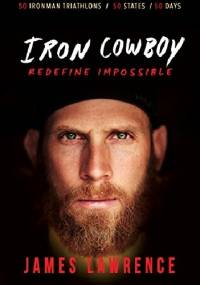 Iron Cowboy - Redefine Impossible - James Lawrence