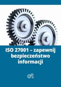 ISO 27001 - zapewnij bezpieczeństwo informacji - Borucki Michał