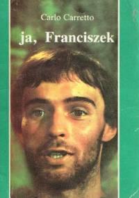 Ja, Franciszek - Carlo Carretto