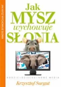 Jak Mysz wychowuje Słonia - Krzysztof Surgut