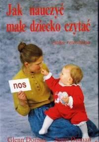 Jak nauczyć małe dziecko czytać - Glenn Doman, Janet Doman