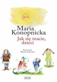 Jak się macie, dzieci - Maria Konopnicka