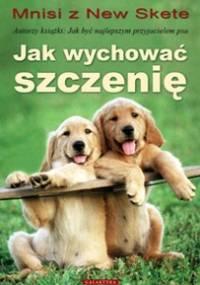 Jak wychować szczenię - Mnisi Z New Skete