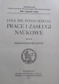Jana hr. Potockiego prace i zasługi naukowe - Aleksander Brückner