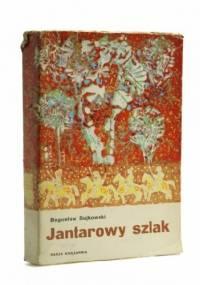 Jantarowy szlak - Bogusław Sujkowski