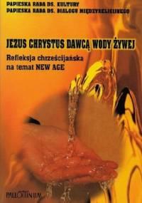 JEZUS CHRYSTUS DAWCĄ WODY ŻYWEJ