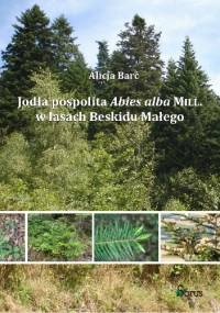 Jodła pospolita Abies alba Mill. w lasach Beskidu Małego - Barć Alicja