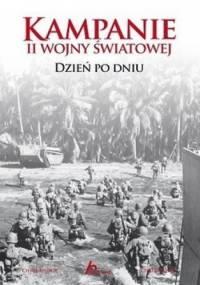 Kampanie II wojny światowej. Dzień po dniu - Chris Bishop, Chris McNab