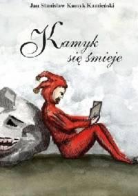 Kamyk się śmieje - Jan Stanisław Kamyk Kamieński