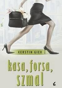 Kasa, forsa, szmal - Kerstin Gier