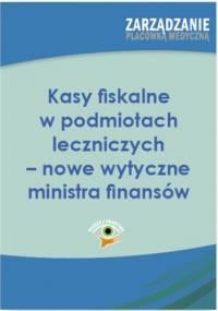 Kasy fiskalne w podmiotach leczniczych - nowe wytyczne ministra finansów - Świerc Zuzanna
