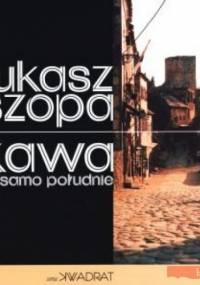 Kawa w samo południe. Opowiadania bośniackie - Łukasz Szopa