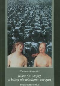 Kilka dni wojny, o której nie wiadomo, czy była - Tadeusz Konwicki
