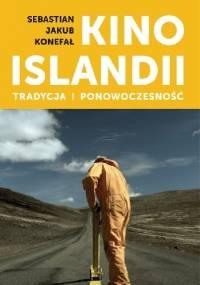 Kino Islandii. Tradycja i ponowoczesność - Sebastian Jakub Konefał
