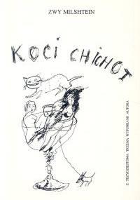 Koci chichot. Powieść z trzydziestoma trzema rysunkami autora - Zwy Milshtein