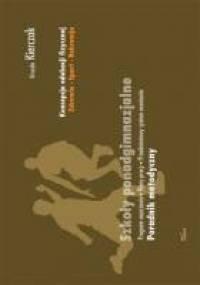 Koncepcja wychowania fizycznego dla wszystkich etapów edukacji. Zdrowie-Sport-Rekreacja - Urszula Kierczak