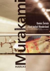 Koniec Świata i Hard-boiled Wonderland - Haruki Murakami