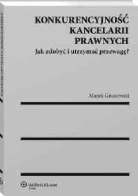 Konkurencyjność kancelarii prawnych. Jak zdobyć i utrzymać przewagę? - Marek Gnusowski