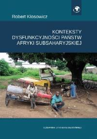 Konteksty dysfunkcyjności państw Afryki Subsaharyjskiej - Robert Kłosowicz