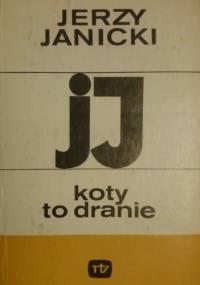 Koty to dranie - Jerzy Janicki