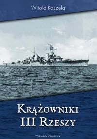 Krążowniki III Rzeszy - Witold Koszela