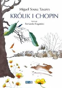 Królik i Chopin - Miguel Sousa Tavares