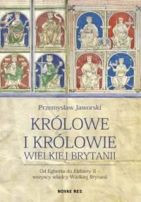 Królowe i królowie Wielkiej Brytanii - Przemysław Jaworski