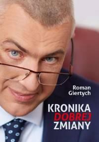 Kronika dobrej zmiany - Roman Giertych