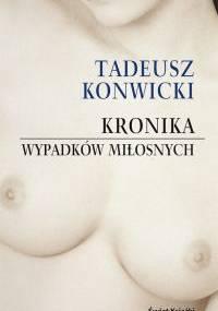 Kronika wypadków miłosnych - Tadeusz Konwicki