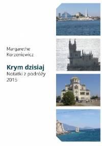 Krym dzisiaj. Notatki z podróży 2015 - Margarethe Korzeniewicz