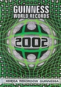 Księga rekordów Guinnessa 2002 - praca zbiorowa