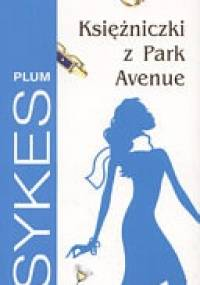 Księżniczki z Park Avenue - Plum Sykes