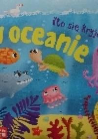 Kto się kryje w oceanie - opracowanie zbiorowe