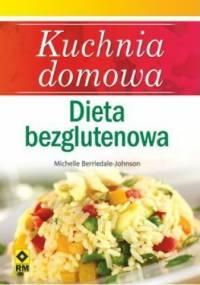 Kuchnia Domowa. Dieta bezglutenowa - Michelle Berriedale-Johnson