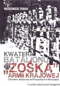 """Kwatera Batalionu """"Zośka"""" Armii Krajowej - Włodzimierz Trojan"""