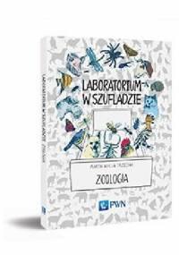 Laboratorium w szufladzie. Zoologia - Marta Alicja Trzeciak