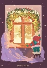 Łebskie skrzaty i Boże Narodzenie - Dorota Reszke