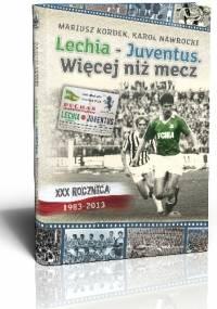 Lechia - Juventus. Więcej niż mecz - Mariusz Kordek, Karol Nawrocki