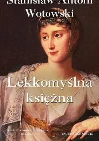 Lekkomyślna księżna. Paulina Bonaparte - Stanisław Antoni Wotowski