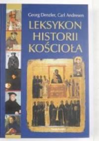 Leksykon historii Kościoła - Carl Anderson, Georg Denzler