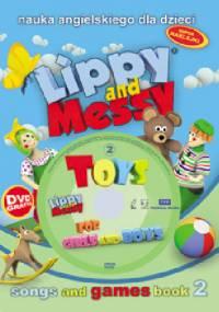 Lippy and Messy. Toys for girls and boys - Ramon Shindler, Wojciech Graniczewski