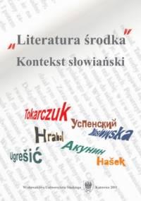 """Literatura środka"". Kontekst słowiański"