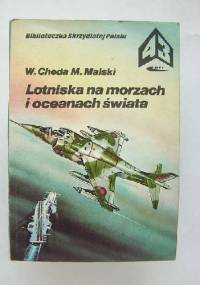 Lotniska na morzach i oceanach - Wacław Cheda