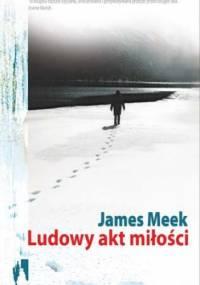 Ludowy akt miłości - James Meek